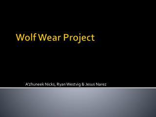 W olf Wear Project