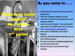Welcome to Junior English! Mrs. Weizer K124 3 rd   period