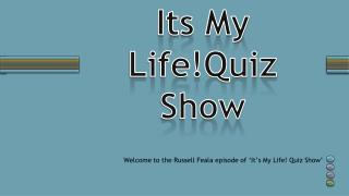 Its My  Life!Quiz Show