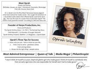 Most Admired  Entrepreneur  |  Queen  of  Talk  |  Media Mogul  | Philanthropist