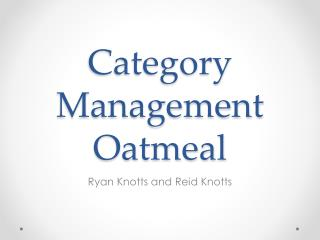 Category Management  Oatmeal