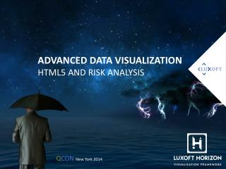 ADVANCED DATA VISUALIZATION HTML5 AND RISK ANALYSIS