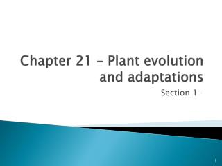 Chapter 21 – Plant evolution and adaptations