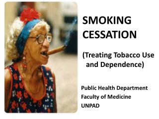 SMOKING  CESSATION (Treating Tobacco Use      and Dependence)