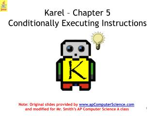 Karel   Chapter 5 Conditionally Executing Instructions