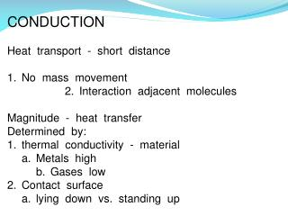 CONDUCTION Heat  transport  -  short  distance 1.No  mass  movement