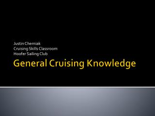 General Cruising Knowledge