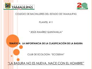 """COLEGIO DE BACHILLERES DEL ESTADO DE TAMAULIPAS  PLANTEL #11 """"JESÚS RAMÍREZ QUINTANILLA"""""""