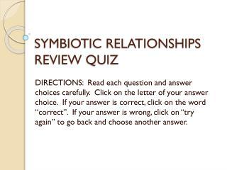 SYMBIOTIC RELATIONSHIPS REVIEW QUIZ