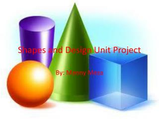 Shapes and Design Unit Project
