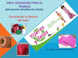 AREA: EDUCACIÓN PARA EL TRABAJO Especialidad: industria del vestido.