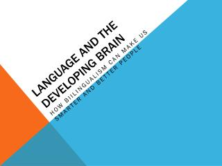 LANGUAGE AND THE DEVELOPING BRAIN