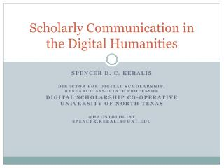 Scholarly Communication in the  Digital  Humanities