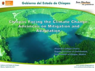 Chiapas Facing the Climate Change:  A dvances on  Mitigation  and Adaptation.
