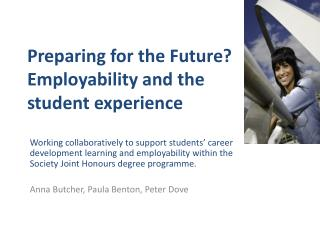 Preparing for the Future ?  Employability and the  student experience