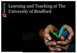 Learning and Teaching at The University of Bradford