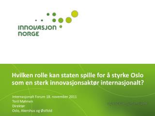Hvilken rolle kan staten spille for å styrke Oslo som en sterk innovasjonsaktør internasjonalt?
