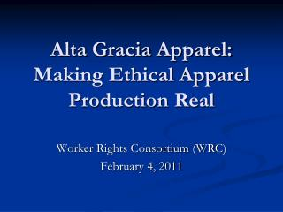 Alta  Gracia  Apparel:  Making Ethical Apparel Production Real