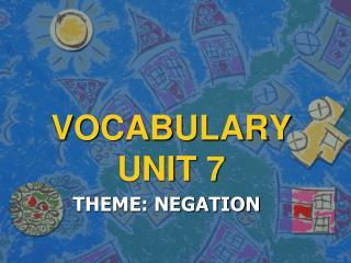 VOCABULARY UNIT 7