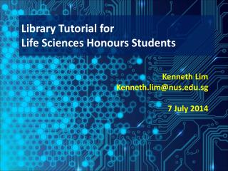 Library Tutorial for  Life Sciences  Honours  Students