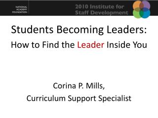 Students Becoming Leaders: How to Find the  Leader  Inside You Corina  P. Mills,