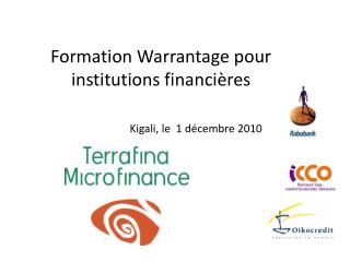Formation Warrantage pour institutions financières Kigali,  le   1  décembre  2010