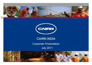 Cairn India- Corporate Presentation July 2011