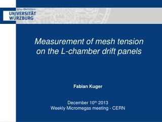 Measurement of mesh tension on the L-chamber drift panels