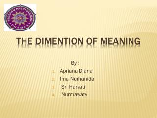 THE DIMENTION OF MEANING