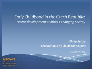 Early Childhood in the Czech Republic: recent developments within a changing society