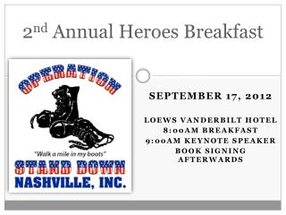 2 nd  Annual Heroes Breakfast