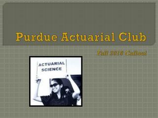 Purdue Actuarial Club