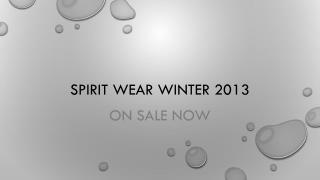 Spirit wear  winter  2013
