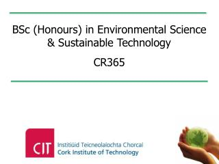 BSc (Honours) in Environmental Science & Sustainable Technology CR365