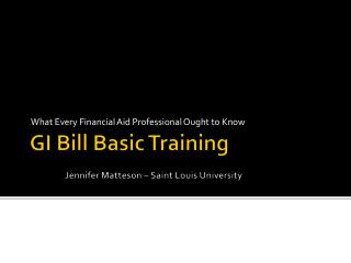 GI Bill Basic Training Jennifer Matteson – Saint Louis University