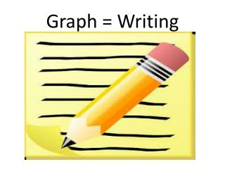 Graph = Writing