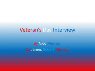 Veteran�s  Day Interview