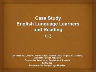 Case Study  English Language Learners and Reading
