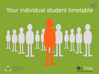 Your individual student timetable