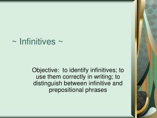 ~ Infinitives ~