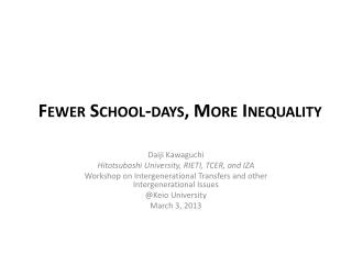 Fewer  School-days, More Inequality