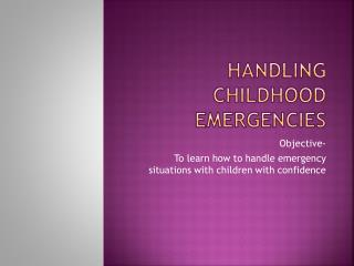 Handling Childhood Emergencies