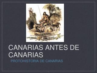 CANARIAS ANTES DE CANARIAS