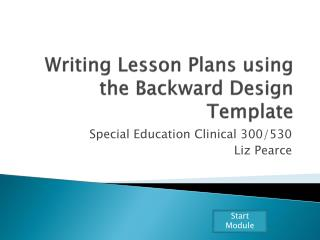 Writing Lesson Plans using the Backward Design Template