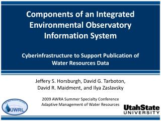 Jeffery S. Horsburgh, David G. Tarboton ,  David  R. Maidment, and Ilya Zaslavsky