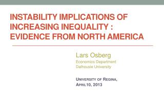Instability Implications of Increasing  Inequality  :  Evidence  from North America