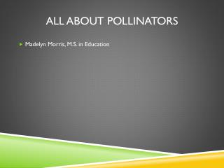 All About Pollinators