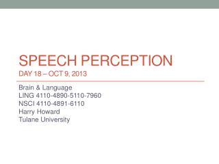 Speech Perception DAY 18 – Oct  9,  2013