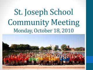 St. Joseph School Community Meeting Monday, October 18, 2010