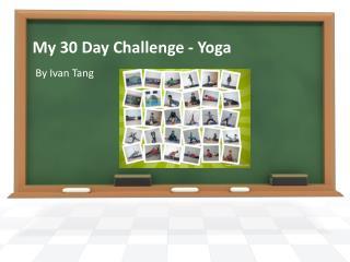 My 30 Day  Challenge - Yoga